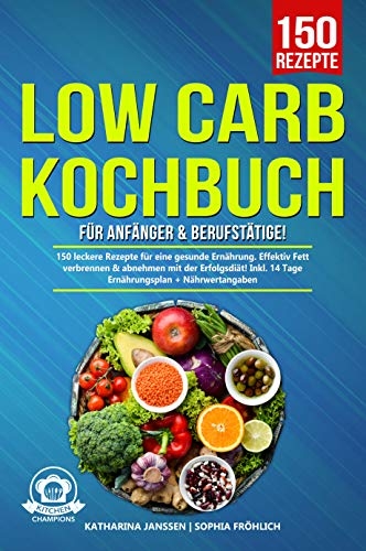 Low Carb Kochbuch für Anfänger &...