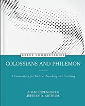 Colossians and Philemon: A Commentary for Biblical Preaching and Teaching