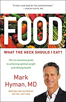 Food: What the Heck Should I Eat? by [Mark Hyman M.D.]