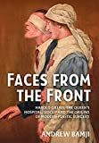 Faces from the Front: Harold Gillies, the Queen's Hospital, Sidcup and the Origins of Modern Plastic Surgery