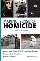 Making Sense of Homicide: A Student Textbook