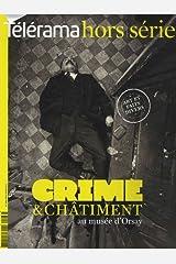 Télérama hors-série : Crime et châtiment auè musée d'Orsay Broché