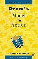 Orem's Model in Action (Nursing Models in Action Series) by Stephen Cavanagh(1991-06-18)