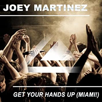 Get Your Hands Up (Miami!)