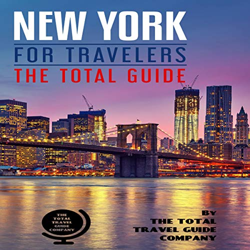 New York for Travelers: The Total Guide. Comprehensive Traveling Guide for All Your Traveling Needs cover art