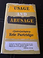 Usage And Abusage: Guide To Good English