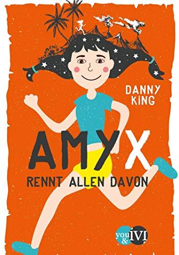 Amy X (Amy X 1): rennt allen davon (German Edition)