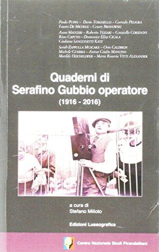 Quaderni di Serafino Gubbio operatore (1916-2016). Atti del 53° Convegno internazionale di studi pirandelliani