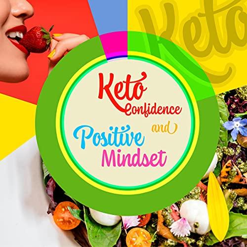 Keto Confidence and Positive Mindset