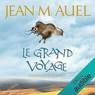 Le grand voyage     Les enfants de la Terre 4              De :                                                                                                                                 Jean M. Auel                               Lu par :                                                                                                                                 Delphine Saley                      Durée : 35 h et 24 min     76 notations     Global 3,5