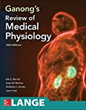Ganong's Review of Medical Physiology, Twenty sixth Edition (A & L LANGE SERIES)...