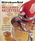 Les meilleures recettes KitchenAid by Collectif