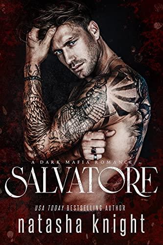 Salvatore: a Dark Mafia Romance (Benedetti Brothers Book 1) (English Edition)