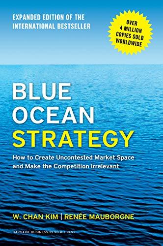 Blue Ocean Strategy by  Kim, W. Chan & Renée Mauborgne