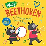 Baby Beethoven: A Classical Music Sound Book With 6 Magical Melodies (Baby Classical Music Sound Books)