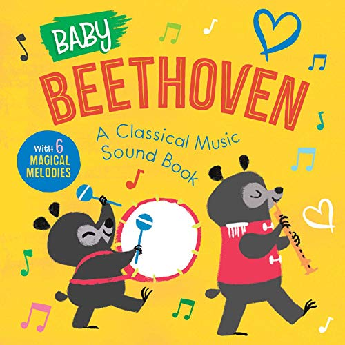 Baby Beethoven: A Classical Music Sound Book (With 6 Magical Melodies) (Baby Classical Music Sound Books)