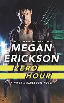 Zero Hour (Wired & Dangerous Book 1) by [Megan Erickson]