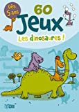 Bloc jeux: 60 Jeux les dinosaures ! - Dès 5 ans
