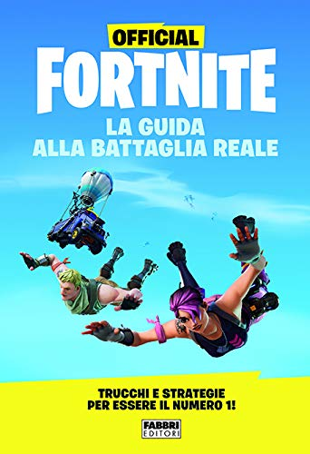 Official Fortnite. La guida alla Battaglia Reale