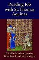 Reading Job With St. Thomas Aquinas (Thomistic Ressourcement)