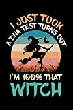 I Just Took A DNA Test Turns Out Im 100% That Witch: Witch Journal, Halloween Notebook Note-Taking Planner Book