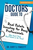 Real Estate Investing Books! - The Doctors Guide to Real Estate Investing for Busy Professionals