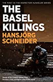 The Basel Killings: Police Inspector Peter Hunkeler Investigates: 1 (Inspector Hunkeler Investigates)