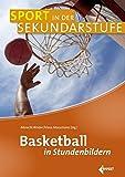 Basketball in Stundenbildern (Sport in der Sekundarstufe) - Albrecht Binder