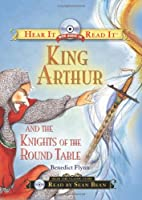 King Arthur and the Knights of the Round Table with Audio CD (Hear It Read It)