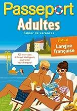 Passeport adultes : Cahier de vacances, spécial langue française