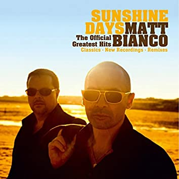 Sunshine Days - The Official Greatest Hits (Classics, New Recordings and Remixes)