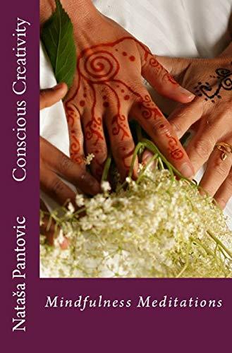Conscious Creativity: Ancient Europe's Mindfulness Meditations (AoL Mindfulness Book 7)