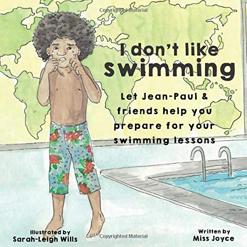 Image OfI Don't Like Swimming: Let Jean-Paul & Friends Help You Prepare For Your Swimming Lessons.