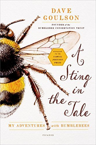 A Sting in the Tale: My Adventures with Bumblebees by Dave Goulson(2014-04-29)