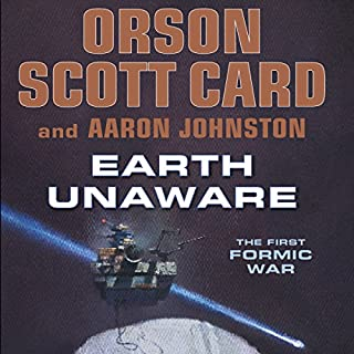 Earth Unaware                   By:                                                                                                                                 Orson Scott Card,                                                                                        Aaron Johnston                               Narrated by:                                                                                                                                 Stefan Rudnicki,                                                                                        Stephen Hoye,                                                                                        Arthur Morey,                   and others                 Length: 13 hrs and 59 mins     4,142 ratings     Overall 4.5