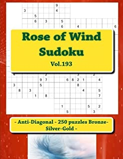 Rose of Wind Sudoku - Anti-Diagonal - 250 Puzzles Bronze-Silver-Gold - Vol.193: 9 X 9 Pitstop. the Best Sudoku for You.