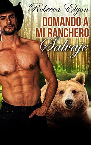 ROMANCE: ROMANCE DE TRANSFORMACIONES BBW: Domando a mi ranchero salvaje. (Romance de vaqueros del oeste) (Nueva ficción contemporánea para adultos)