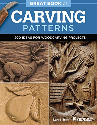 Great Book of Carving Patterns: 200 Ideas for Woodcarving Projects (Fox Chapel Publishing)