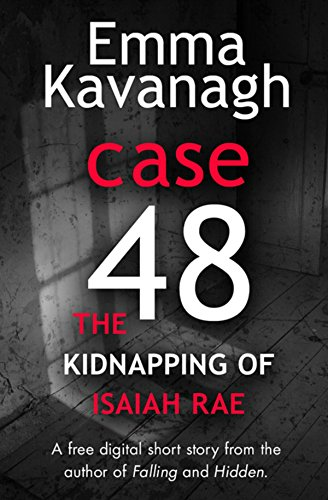 Case 48: The Kidnapping of Isaiah Rae (A Short Story) (English Edition)