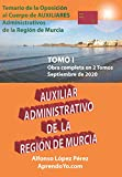 AUXILIAR ADMINISTRATIVO DE LA REGIÓN DE MURCIA - TOMO 1: TEMARIO DE OPOSICIONES 2020