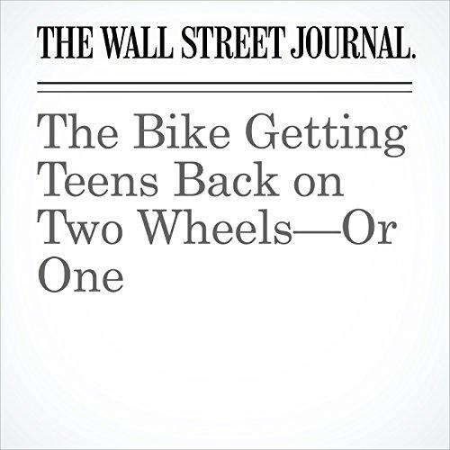 The Bike Getting Teens Back on Two Wheels—Or One copertina