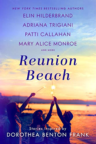 Reunion Beach: Stories Inspired by Dorothea Benton Frank (English Edition)