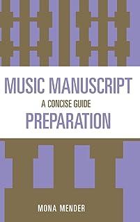 Music Manuscript Preparation: A Concise Guide