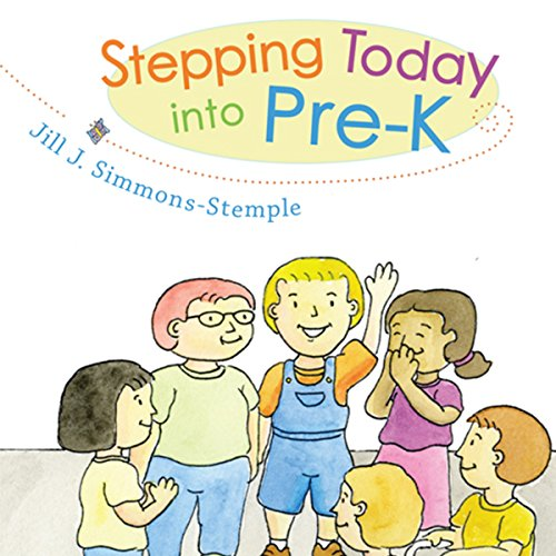 Stepping Today into Pre-K                   By:                                                                                                                                 Jill J. Simmons-Stemple                               Narrated by:                                                                                                                                 Melissa Madole                      Length: 5 mins     Not rated yet     Overall 0.0