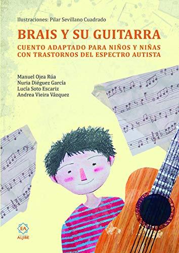Brais y Su Guitarra: Cuento adaptado para niños y niñas con trastornos...