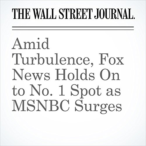 Amid Turbulence, Fox News Holds On to No. 1 Spot as MSNBC Surges audiobook cover art