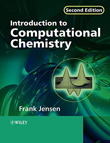 Intro to Computational Chemistry 2e: Second Edition