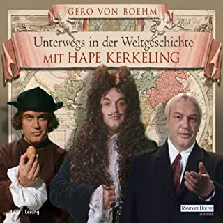 Unterwegs in der Weltgeschichte mit Hape Kerkeling                   By:                                                                                                                                 Gero von Boehm                               Narrated by:                                                                                                                                 Hape Kerkeling                      Length: 4 hrs and 52 mins     Not rated yet     Overall 0.0