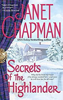 Secrets of the Highlander (Pine Creek Highlanders Series Book 6) by [Janet Chapman]