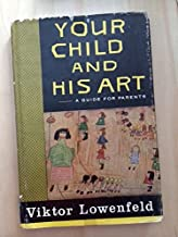 Your Child and His Art: A Guide for Parents.